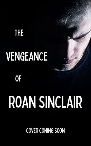 The Vengeance of Roan Sinclair (English Edition)