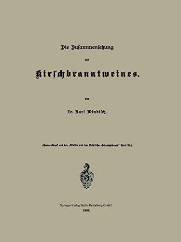 Die Zusammensetzung des Kirschbranntweines (Arbeiten aus dem Kaiserlichen Gesundheitsamte)