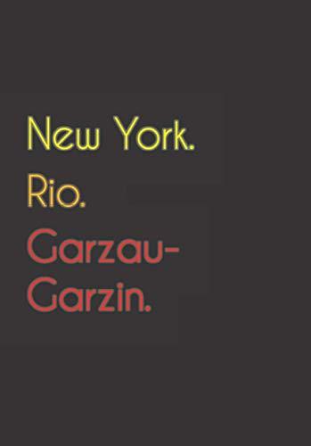 New York. Rio. Garzau-Garzin.: Witziges Notizbuch   Tagebuch DIN A5, liniert. Für Garzau-Garziner und Garzau-Garzinerinnen. Nachhaltig & klimaneutral.