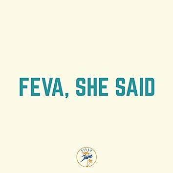 Feva, she said