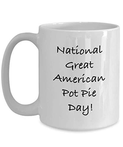 Taza de café blanca con texto en inglés 'National Great American Pot Pie Day Novedad', diseño de taza divertida, regalo para compañeros de trabajo de cerámica Mu de 11 onzas