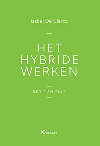 Het hybride werken: Een manifest (Dutch Edition)