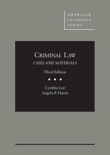 Criminal Law, Cases and Materials (American Casebook Series)
