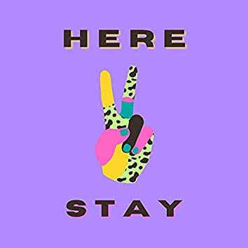 Here 2 Stay