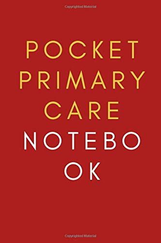 Pocket Primary Care notebook: pocket primary care notebook,perfect for medical students