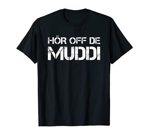 Lustiges sächsisches Sprüche Hör off de Muddi T-Shirt