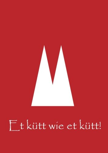 Notizbuch / Tagebuch - DIN A4 - Et kütt wie et kütt: liniert - Köln - Kölner Dom