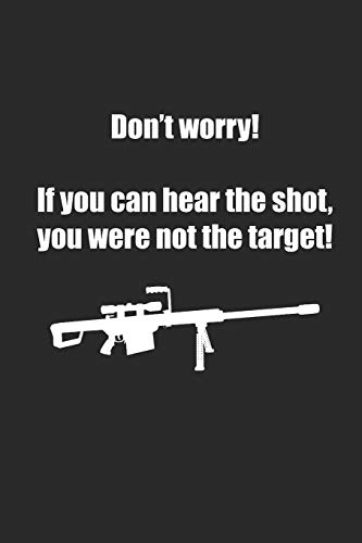 Don't Worry If You Can Hear The Shot You Were Not The Target: Ruled Composition Notebook to Take Notes at Work. Lined Bullet Point Diary, To-Do-List or Journal For Men and Women.