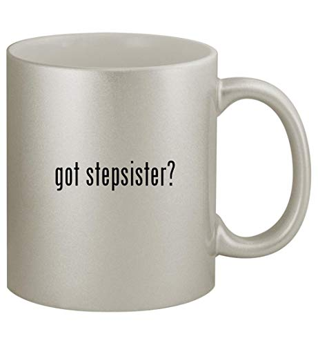 got stepsister? - 11oz Silver Coffee Mug Cup