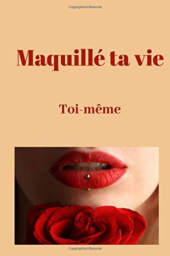 Maquillé ta vie toi meme: journal notebook best gift idea for girlfriend : Funny Valentine's Day Gift For Her