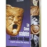 Cave Sculptee de Deneze-Sous-Doue (la)