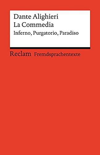 La Commedia. Inferno – Purgatorio – Paradiso: Testi scelti. Italienischer Text mit deutschen Worterklärungen. Niveau C1 (GER) (Reclams Universal-Bibliothek)