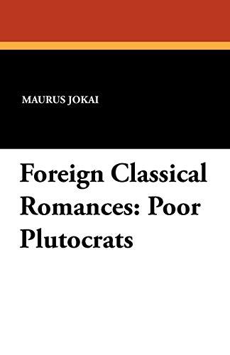 Foreign Classical Romances: Poor Plutocrats