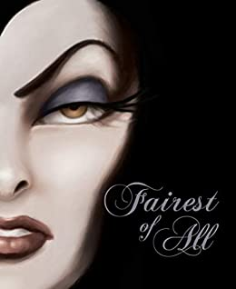 Fairest of All: A Tale of the Wicked Queen (Villains Book 1) by [Disney Book Group, Serena Valentino, Disney Storybook Art Team]