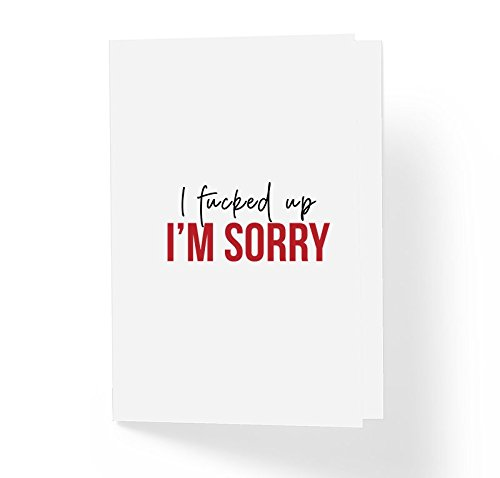 Funny Adult Humor Sorry Apology Card - I Fu!ked Up I'm Sorry - 5' x 7' Blank Inside with Envelope - Humorous Sarcastic Forgive Me Card (PACK OF 1)