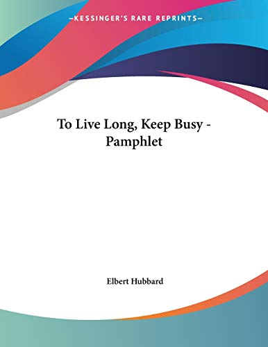 To Live Long, Keep Busy - Pamphlet