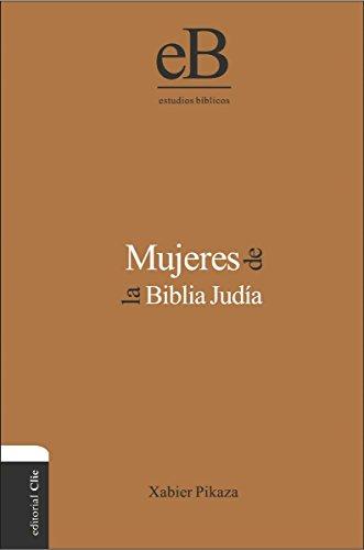 Mujeres de la Biblia Judía eBook : Ibarrondo, Xabier Pikaza: Amazon.es:  Tienda Kindle