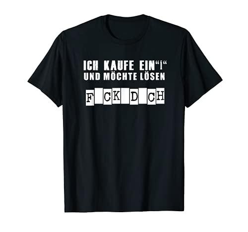 F_CK D_CK, Ich kaufe ein i und möchte lösen Lustig T-Shirt