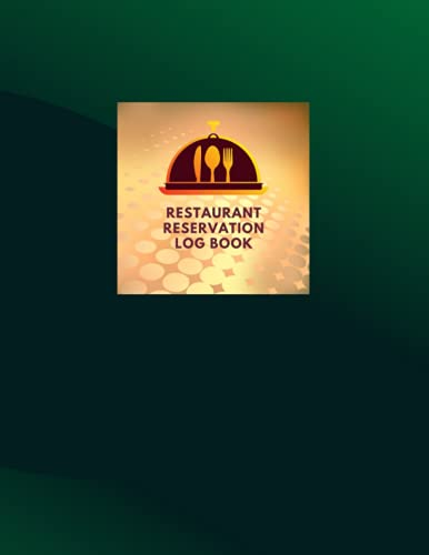Reservation Book For Restaurant: Management Planner & Daily Guest Appointment Booking for Hostess Table, a cafe, restaurants, pubs, bistros and clubs, ... Reservations Tracker log book, green, 8'x11'