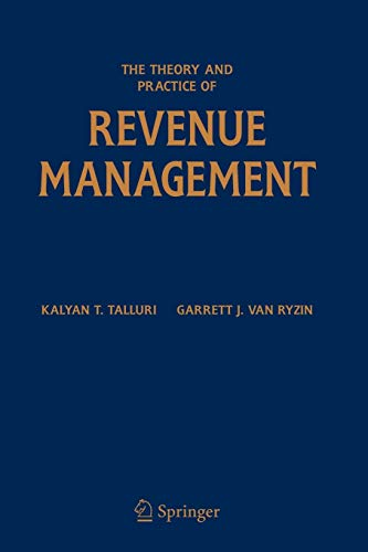 Compare Textbook Prices for The Theory and Practice of Revenue Management International Series in Operations Research & Management Science, 68 2004 Edition ISBN 9780387243764 by Talluri, Kalyan T.,van Ryzin, Garrett J.