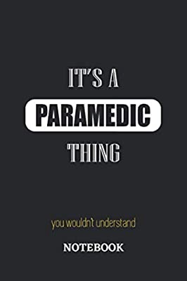 It's a Paramedic thing, you wouldn't understand Notebook: 6x9 inches - 110 dotgrid pages • Greatest Passionate working Job Journal • Gift, Present Idea by Independently published