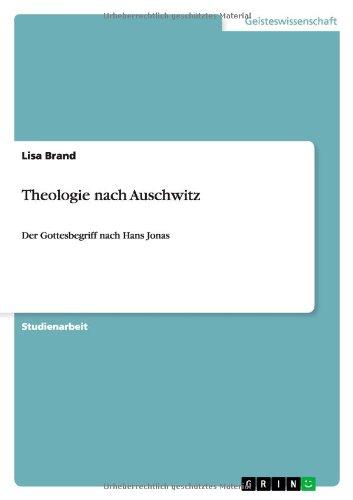 Theologie nach Auschwitz: Der Gottesbegriff nach Hans Jonas