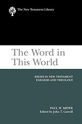[Word In This World Essays In Nt Exegesis] [By: Westminster John Knox Press] [January, 2007]