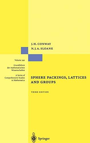 Sphere Packings, Lattices and Groups (Grundlehren der mathematischen Wissenschaften, 290, Band 290)