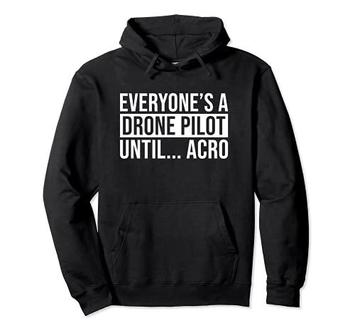 Everyones A Drone Pilot Hasta Acro Funny FPV Quad Pilot Tee Sudadera con Capucha