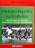 Patología Ortopédica en el Futbolista. Lesiones según su Ubicación en el campo de juego . Rehabilitación