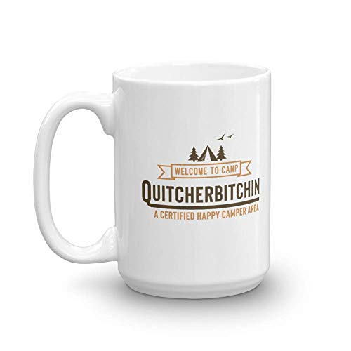 Welcome To Camp Quitcherbitchin Funny Pun Coffee & Tea Gift Mug For Summer Time Vacation At The Lake (15oz)