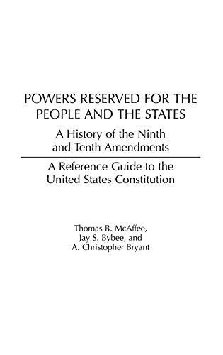 Powers Reserved for the People and the States: A History of the Ninth and Tenth Amendments (Reference Guides to the Unit