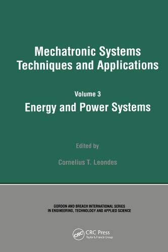 Cornelius T. Leondes: Energy and Power Systems (Mechatronic Systems, Techniques, and Applications)