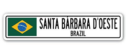 TNND Señal de calle de Santa Berbara D'Oeste Brasil, bandera brasileña, ciudad, país, R, 4 x 16 pulgadas
