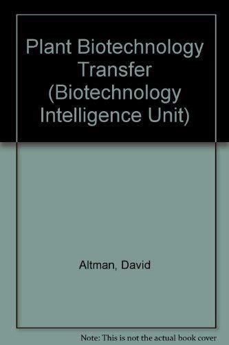 Plant Biotechnology Transfer (Biotechnology Intelligence Unit)