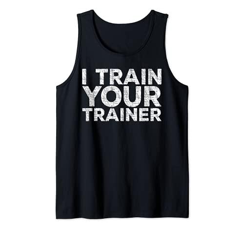 Camiseta de entrenamiento con texto 'I Train Your Trainer' Camiseta sin Mangas