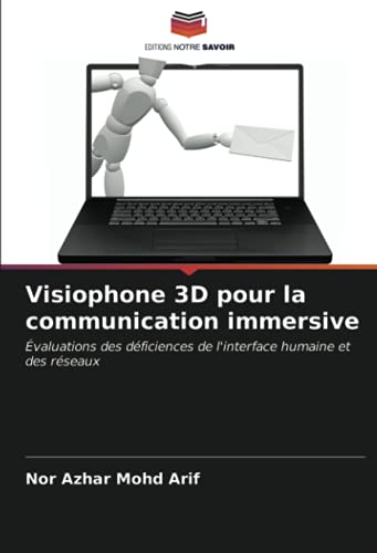 Visiophone 3D pour la communication immersive: Évaluations des déficiences de l'interface humaine et des réseaux