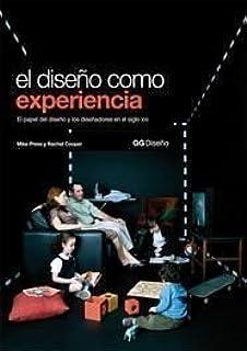 El diseño como experiencia: El papel del diseño y los diseñadores en el siglo XXI GG Diseño: Amazon.es: Press, Mike, Cooper, Rachel: Libros