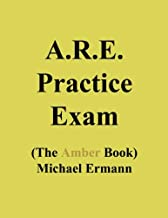 A.R.E. 5.0 Practice Exam (The Amber Book)