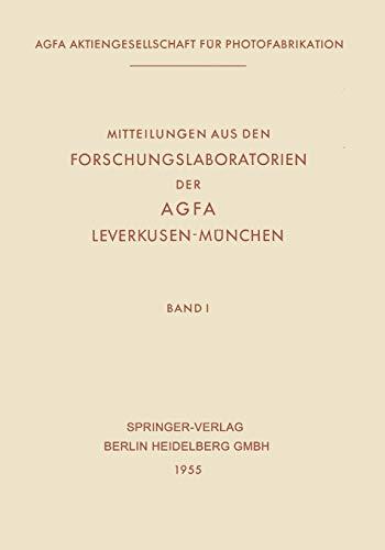 Mitteilungen Aus Den Forschungslaboratorien Der Agfa, Leverkusen-Munchen: 1 (Mitteilungen aus den Forschungslaboratorien der Agfa-Gevaert AG, Leverkusen-München)