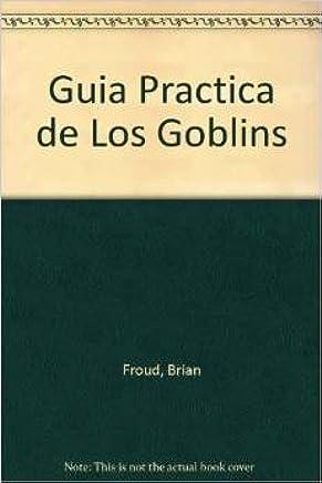 Guia Practica De Los Goblins