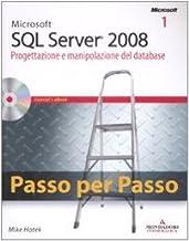 Microsoft SQL Server 2008. Progettazione e manipolazione del database-Microsoft SQL Server 2008. Gestione del database e business intelligence. Con CD-ROM