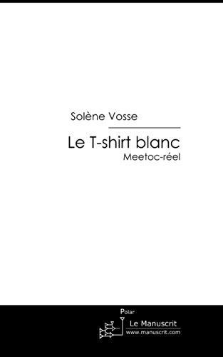 Le T-shirt blanc (Fiction et Littérature)