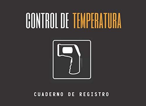 CONTROL DE TEMPERATURA. CUADERNO DE REGISTRO: Lleve un seguimiento de las mediciones de temperatura de sus empleados o clientes | Acceso seguro a su empresa o negocio | Hasta 1000 registros.