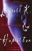 The Lunatic Cafe (Anita Blake, Vampire Hunter) Publisher: Berkley Trade