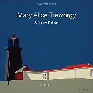 Mary Alice Treworgy: A Maine Painter