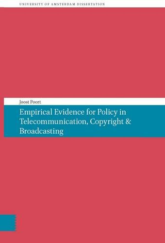 Empirical Evidence for policy in telecommunication, copyright & broadcasting