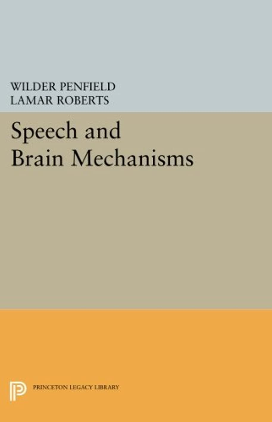 病気のオフェンス第三Speech and Brain Mechanisms (Princeton Legacy Library)