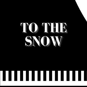 To the Snow