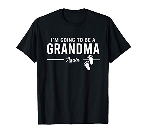 I'm Going To Be A Grandma Again Promoted to Grandma T-Shirt